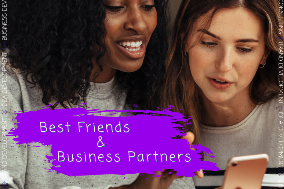Best friends and Business Partners