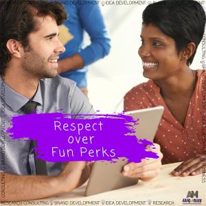 Respect over Fun Perks